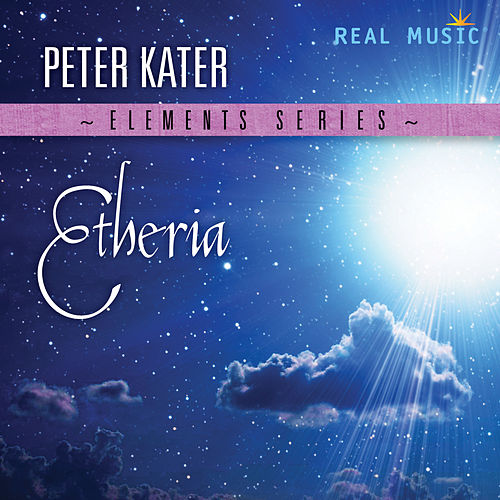 Play & Download Elements Series: Etheria by Peter Kater | Napster