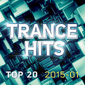 Play & Download Trance Hits Top 20 - 2015-01 by Various Artists | Napster