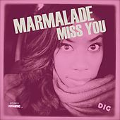 Miss You by Marmalade