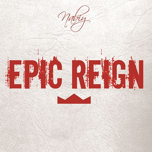 Play & Download Epic Reign by Nabiy | Napster