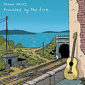 Play & Download Troubled By The Fire by Laura Veirs | Napster