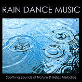 Play & Download Rain Dance Music - Rainforest Lullabies, Soothing Sounds of Nature & Relax Melodies by Rainforest Music Lullabies Ensemble | Napster