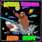 Play & Download Actin Crazy by Action Bronson | Napster