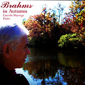 Play & Download Brahms In Autumn by Lincoln Mayorga | Napster