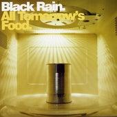 All Tomorrows Food by Black Rain