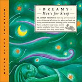 Dreamy Music For Sleep by Dr. Jeffrey Thompson