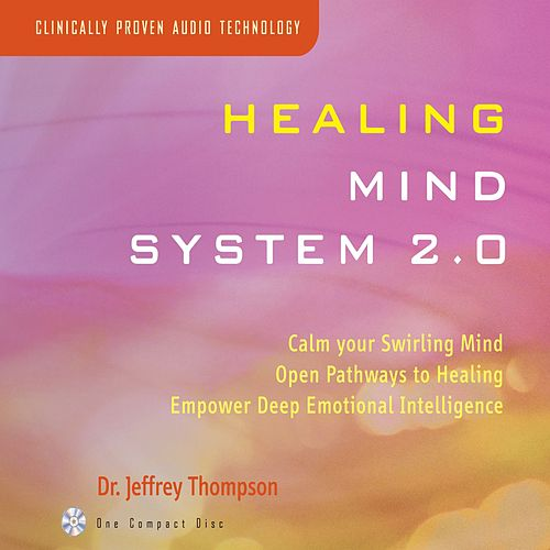Healing Mind System 2.0 by Dr. Jeffrey Thompson