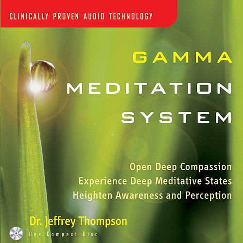 Play & Download Gamma Meditation System by Dr. Jeffrey Thompson | Napster