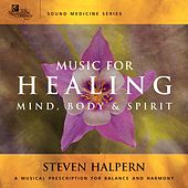Play & Download Music For Healing by Steven Halpern | Napster