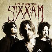 Play & Download Life Is Beautiful by Sixx:A.M. | Napster