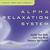 Alpha Relaxation System by Dr. Jeffrey Thompson