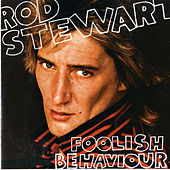 Play & Download Foolish Behaviour by Rod Stewart | Napster