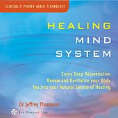 Healing Mind System by Dr. Jeffrey Thompson