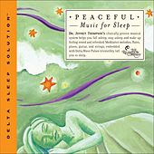 Peaceful Music For Sleep by Dr. Jeffrey Thompson