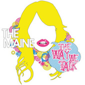 The Way We Talk by The Maine