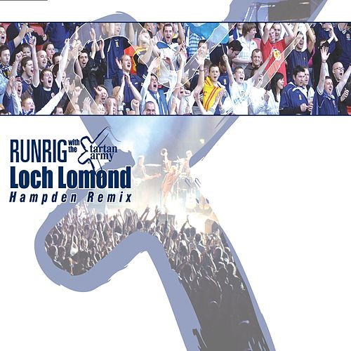 Loch Lomond - Hampden Remix by Runrig