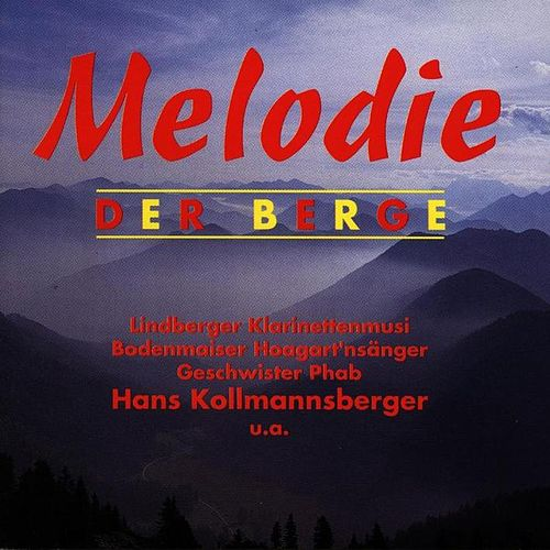Play & Download Melodie der Berge by Various Artists | Napster