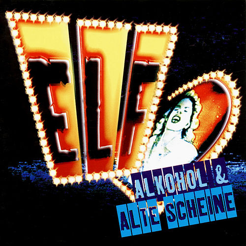 Play & Download Alkohol & Alte Scheine by Elf | Napster