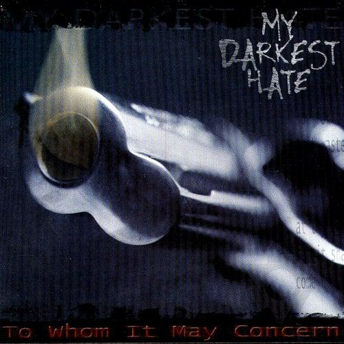 To Whom It May Concern von My Darkest Hate