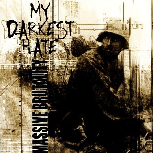 Massive Brutality von My Darkest Hate