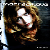 Play & Download I Have Lost by Mortal Love | Napster