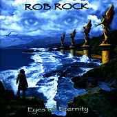 Play & Download Eyes Of Eternity by Rob Rock | Napster