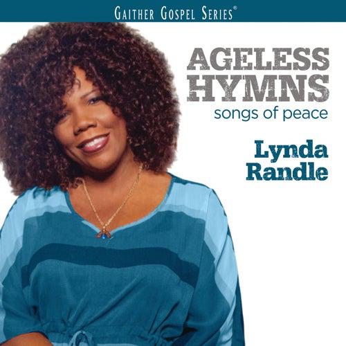 Ageless Hymns: Songs Of Peace by Lynda Randle