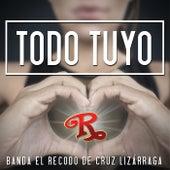 Play & Download Todo Tuyo by Banda El Recodo | Napster