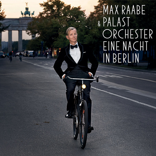 Play & Download Eine Nacht in Berlin by Max Raabe | Napster