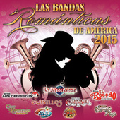 Las Bandas Románticas De América 2015 by Various Artists