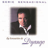 Play & Download Serie Sensacional by Dyango | Napster