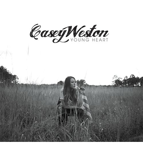 Play & Download Young Heart by Casey Weston | Napster