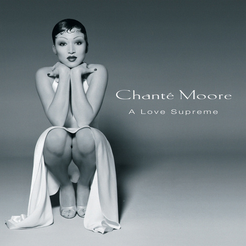 Play & Download A Love Supreme by Chante Moore | Napster