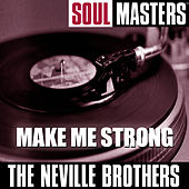 Soul Masters: Make Me Strong von The Neville Brothers