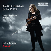 Play & Download John Adams - Portrait by Angèle Dubeau | Napster