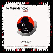 Play & Download The Misunderstood 2012-1014 - EP by Various Artists | Napster