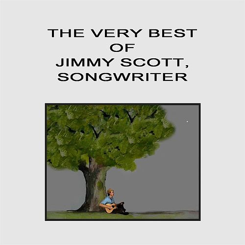 The Very Best of Jimmy Scott, Songwriter by Jimmy Scott