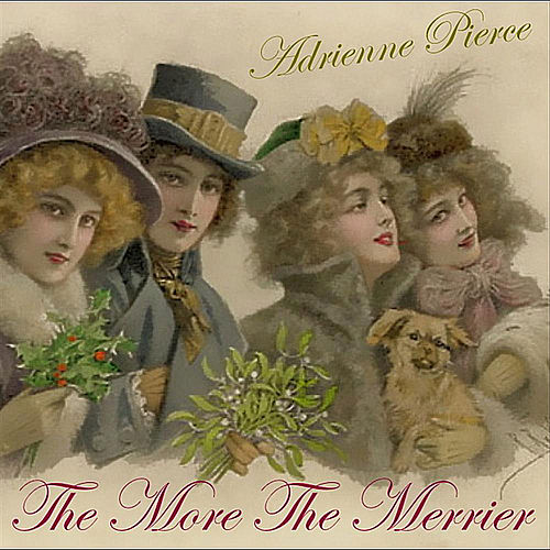 Play & Download The More The Merrier by Adrienne Pierce | Napster