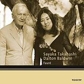 Play & Download Fauré: Mélodies by Sayaka Takahashi and Dalton Baldwin | Napster