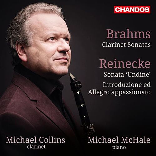Play & Download Brahms & Reinecke: Works for Clarinet & Piano by Michael Collins | Napster