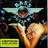 Play & Download Illegal Bass [Clean] by Bass Outlaws | Napster
