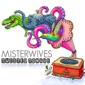 Twisted Tongue by MisterWives