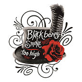 Too High by Blackberry Smoke