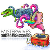Kings And Queens by MisterWives