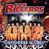 Cantandole al Cielo by Los Rieleros Del Norte