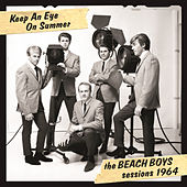 Keep An Eye On Summer - The Beach Boys Sessions 1964 by The Beach Boys