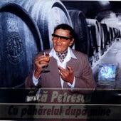 Cu Paharelul Dupa Mine/ Take The Glass With Me by Gica Petrescu