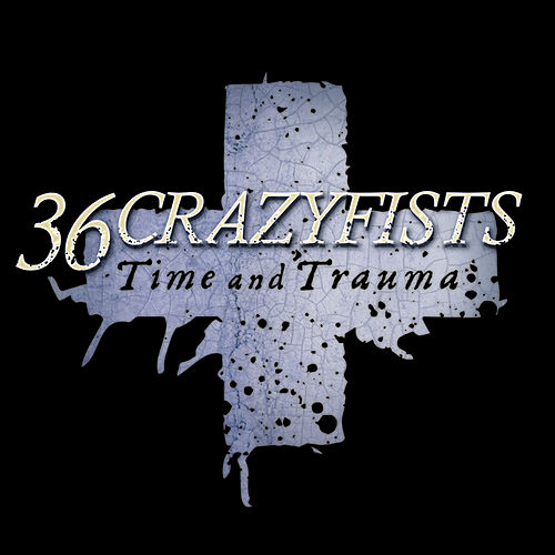 Play & Download Time And Trauma by 36 Crazyfists | Napster