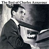 The Best of Charles Aznavour (Remastered) by Charles Aznavour
