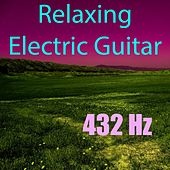 Channelling Music (Relaxing Electric Guitar) by 432 Hz